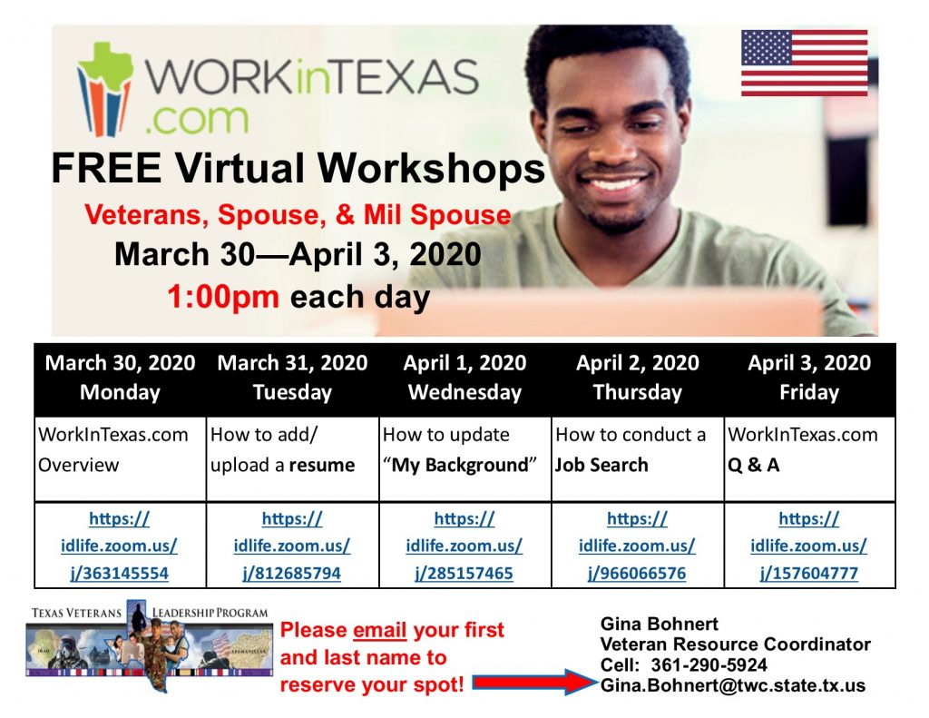 workintexas.com free virtual workshops for veterans, spouses, and military spouses. March 30 - April 3, 2020 at 1:00 PM each day. Please email Gina Bohnert, Veteran Resource Coordinator @ gina.bohnert@twc.state.tx.us