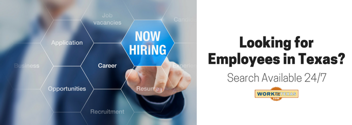 Looking for Employees in Texas? Search Available 24/7