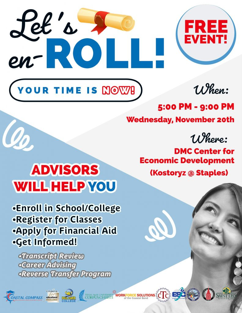 Let's En-Roll! Free event! Advisors will help you enroll in school/college, register for classes, apply for financial aid and get informed. Wednesday, November 20th from 5:00 PM - 9:00 PM, at the DMC Center for Economic Development (corner of Kostoryz & Staples)