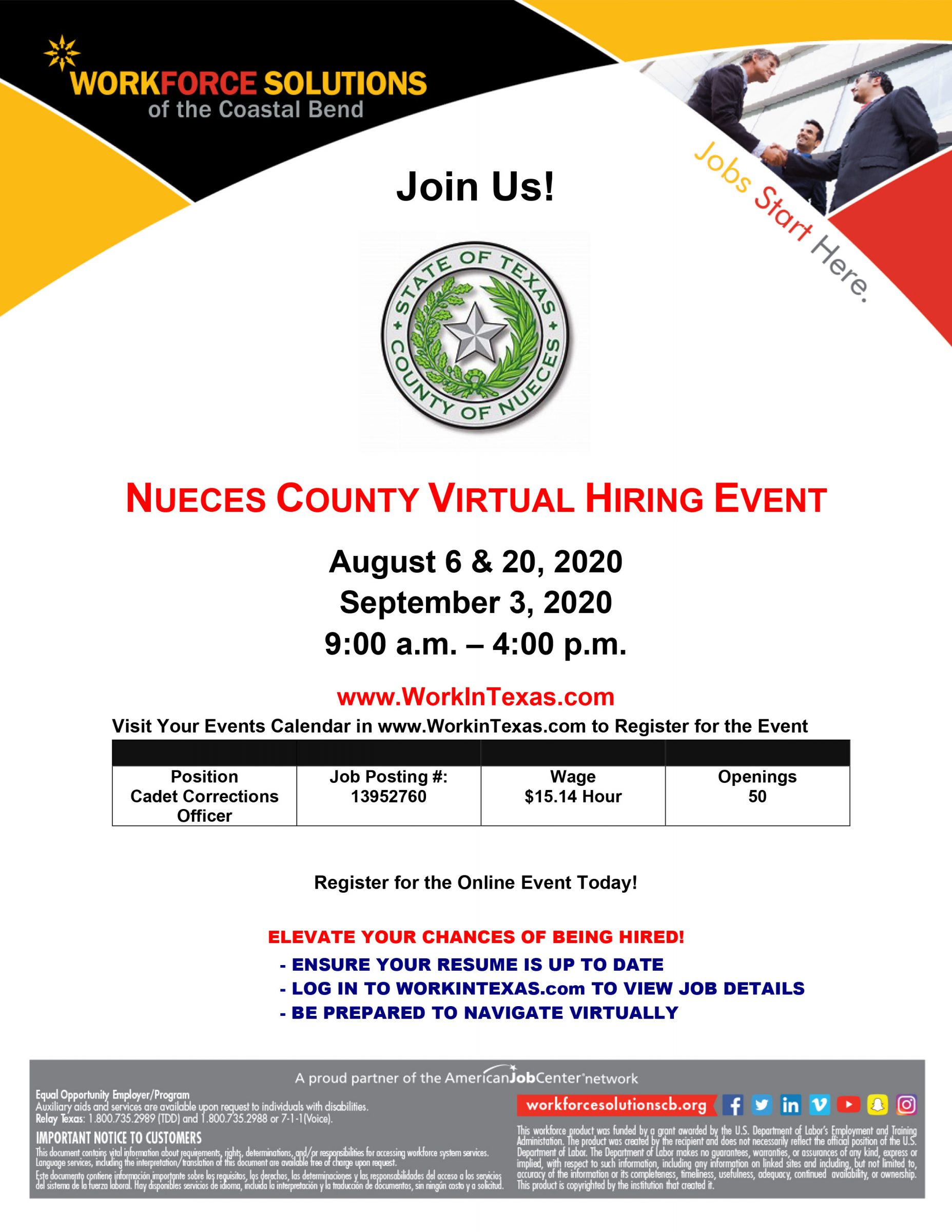 Nueces County Virtual Hiring Event on August 6th, 20th and September 3rd from 9:00 AM - 4:00 PM; Position Open is Cadet Corrections Officer, Job Posting Number is 13952760,, Wage is $15.14 Per Hour, 50 Job Openings