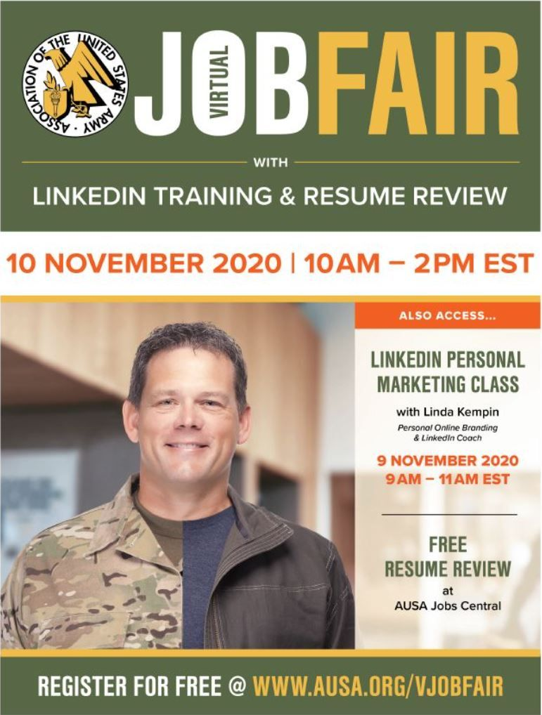 U.S. Army Virtual Job Fair and LinkedIn Training with Resume Review. November 10, 2020 at 10am - 2pm (EST), 9am - 1pm (CS) Click here to regisre: www.ausa.org/vjobfair