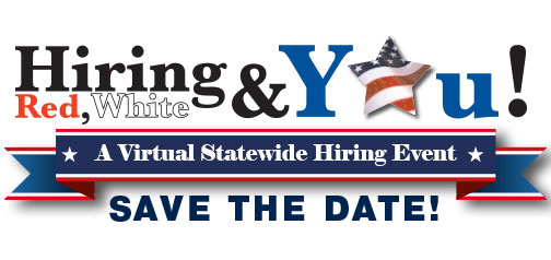 Hiring Red, White and YOU – A Virtual Statewide Hiring Event